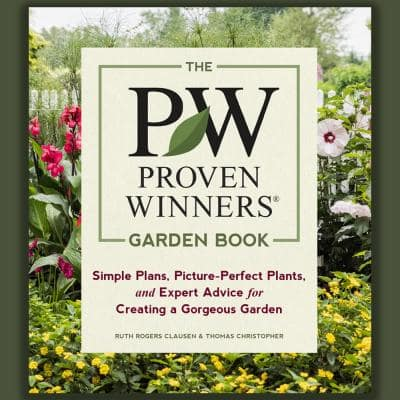 The Proven Winners Garden Book: Simple Plans, Picture-Perfect Plants and Expert Advice for Creating a Gorgeous Garden