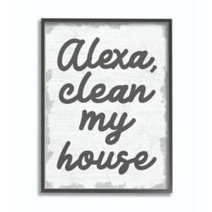 """16 in. x 20 in. ''Alexa Clean My House Funny Family Home Neutral Grey Word Design"""" by Daphne Polselli Framed Wall Art"""