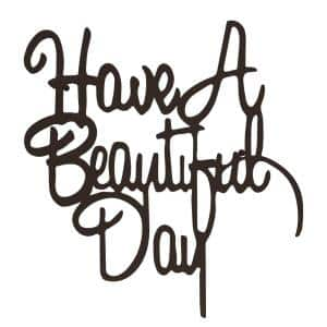 ''Have a Beautiful Day'' 3D Metal Wall Decor Hanging Sign with Built-In Hangers