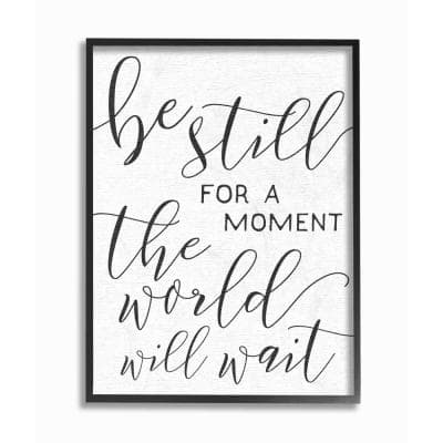 """16 in. x 20 in. """"Be Still The World Will Wait Typography"""" by Daphne Polselli Wood Framed Wall Art"""