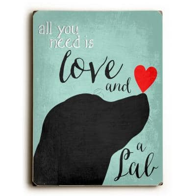 """9 in. x 12 in. """"Love and a Lab"""" by Ginger Oliphant Solid Wood Wall Art"""
