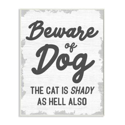 """""""Beware Of Dog and Shady Cat Funny Pet"""" by Daphne Polselli Wood Wall Art 15 in. x 10 in."""