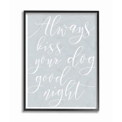 "16 in. x 20 in. ""Always Kiss Your Dog Goodnight Blue"" by Daphne Polselli Wood Framed Wall Art"