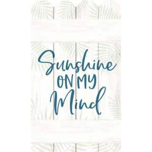 Sunshine On My Mind Individual White Wood Wall Sign