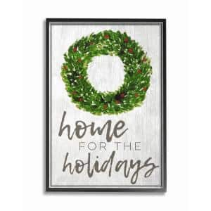 The Stupell Home Decor Collection 16 In X 20 In Home For The Holidays Wreath Christmas By Daphne Polselli Wood Framed Wall Art Hwp 207 Fr 16x20 The Home Depot