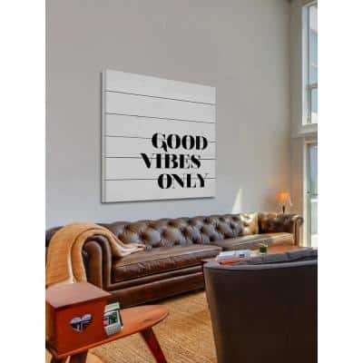 """24 in. H x 24 in. W """"Good Vibes Only"""" by Dantell Printed White Wood Wall Art"""
