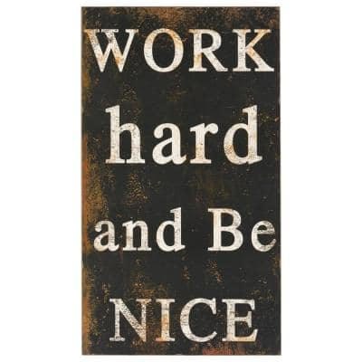 """27.5 in. H x 15.5 in. W """"Work Hard and Be Nice"""" Wall Art"""