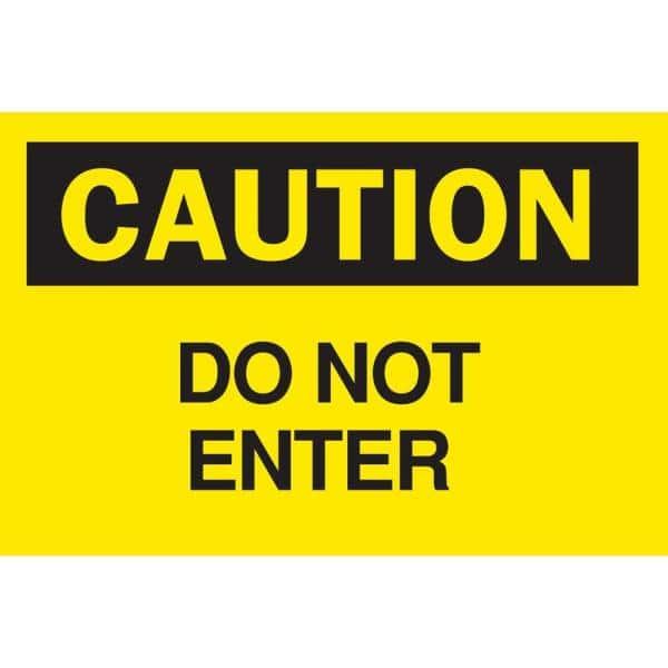Brady 10 In X 14 In Plastic Caution Do Not Enter Osha Safety Sign 22060 The Home Depot