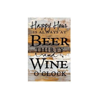"""12 in. x 18 in. """"Happy Hour is always at beer thirty and wine o'clock"""" Printed Wooden Wall Art"""