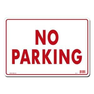 14 in. x 10 in. No Parking Sign Printed on More Durable, Thicker, Longer Lasting Styrene Plastic