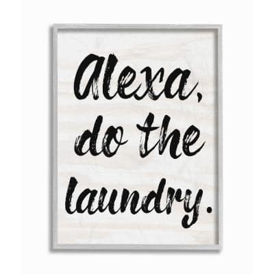 """16 in. x 20 in. """"Alexa Do The Laundry Black and White Brush Farmhouse Rustic"""" by Daphne Polselli Framed Wall Art"""