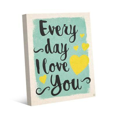 """11 in. x 14 in. """"Every Day I Love You Rolled Paint"""" Wrapped Canvas Wall Art Print"""