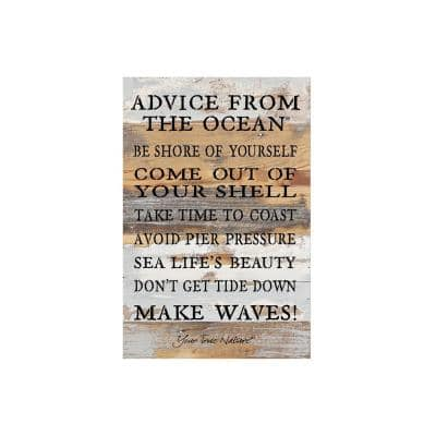 """12 in. x 18 in. """"Advice from the ocean..."""" Printed Wooden Wall Art"""