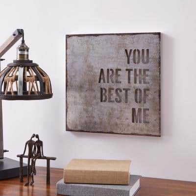 """""""You Are the Best of Me"""" Industrial Rustic Metal Wall Art"""