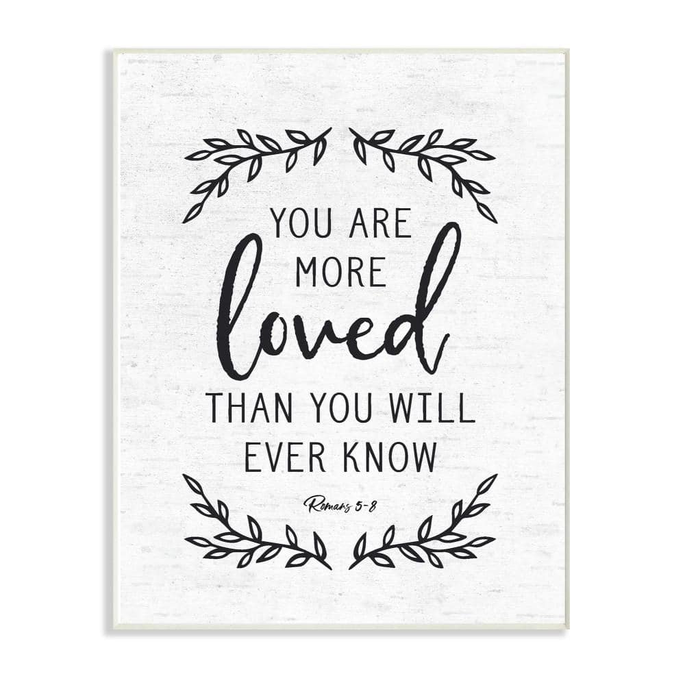 Stupell Industries 12 5 In X 18 5 In You Are More Loved Black And White Leaves By Artist Lettered And Lined Wood Wall Art Ewp 151wd13x19 The Home Depot