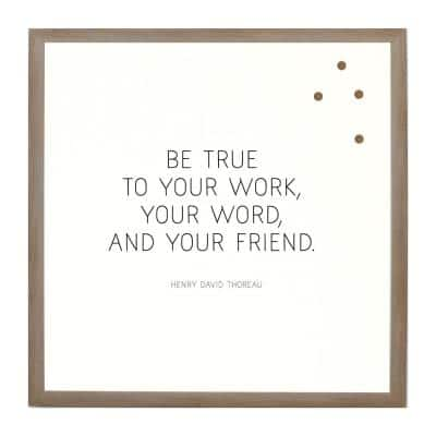 Be True To Your Work, Rustic Brown Frame, Magnetic Memo Board