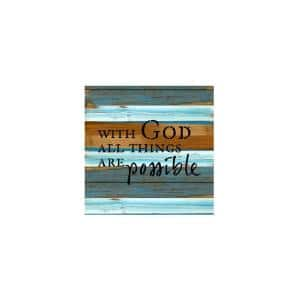 12 in. x 12 in. ''With God all things are possible'' Printed Wooden Wall Art