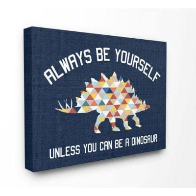 """30 in. x 24 in. """" Abstract Always Be Yourself Blue Dinosaur Kids Word Design"""" by Daphne Polselli Canvas Wall Art"""