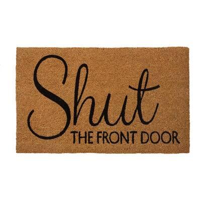 Shut the Front Door 28 in. x 17 in. Coir Door Mat