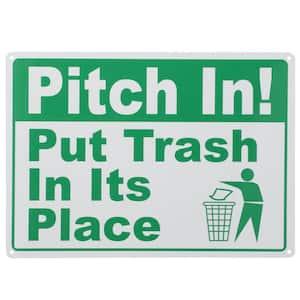 10 in. x 14 in. Pitch In Put Trash Sign