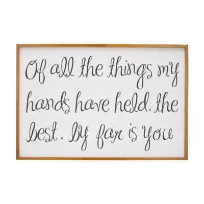 Canvas Wall Art with Oak Frame - Of all the things my hands have held, the best, by far is you