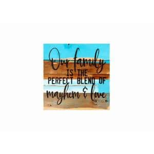 12 in. x 12 in. ''Our family is the perfect blend of Mayhem & Love'' Printed Wooden Wall Art