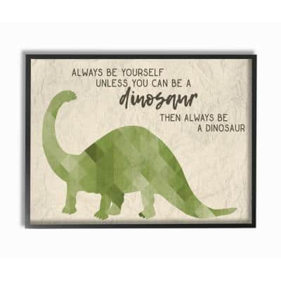 "16 in. x 20 in. ""Always Be A Dinosaur Brachiosaurus"" by Daphne Polselli Wood Framed Wall Art"