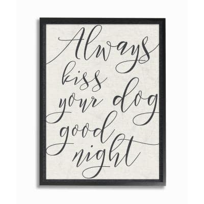 "16 in. x 20 in. ""Always Kiss Your Dog Goodnight Tan"" by Daphne Polselli Wood Framed Wall Art"