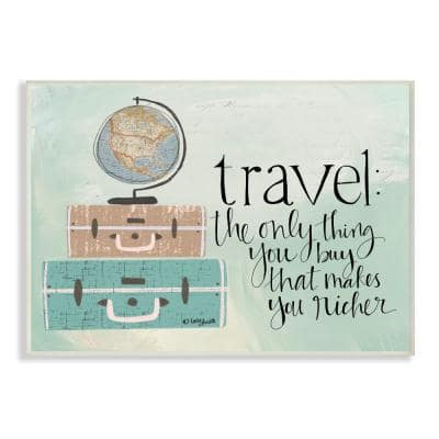"""12 in. x 18 in. """"Aqua Blue Travel Makes You Richer Suitcases and Globe Drawing Wall Plaque Art"""" by Katie Douette"""